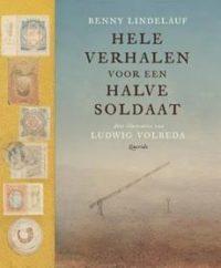 Hele verhalen voor een halve soldaat - Benny Lindelauf