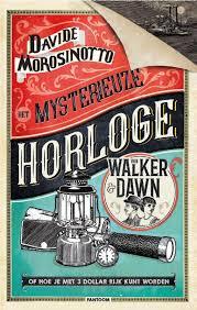 Het mysterieuze horloge van Walker & Dawn - Morosinotto, Davide